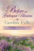 Before the Larkspur Blooms (Paperback)