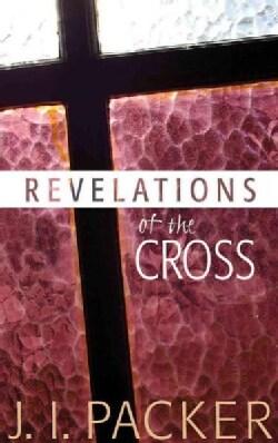 Revelations of the Cross (Paperback)
