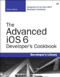The Advanced iOS 6 Developer's Cookbook (Paperback)