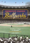America's Classic Ballparks: A Collection of Images and Memorabilia (Hardcover)