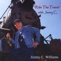 JIMMY C. WILLIAMS - RIDE THE TRAINS