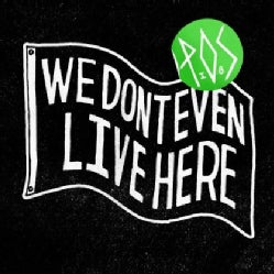 P.O.S. - We Don't Even Live Here (Parental Advisory)