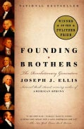 Founding Brothers: The Revolutionary Generation (Paperback)