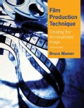 Film Production Technique: Creating the Accomplished Image (Paperback)