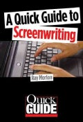 A Quick Guide to Screenwriting (Paperback)