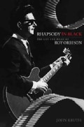 Rhapsody in Black: The Life and Music of Roy Orbison (Hardcover)