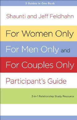 For Women Only, For Men Only and For Couples Only Participant's Guide: 3-in-1 Relationship Study Resource (Paperback)
