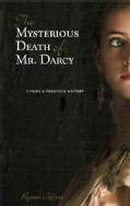 The Mysterious Death of Mr. Darcy (Paperback)