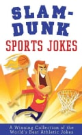 Slam-Dunk Sports Jokes: A Winning Collection of the World's Best Athletic Jokes (Paperback)