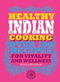 Healthy Indian Cooking: Over 100 Recipes for Vitality and Wellness (Paperback)