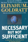 Necessary but Not Sufficient: A Theory of Constraints (Paperback)