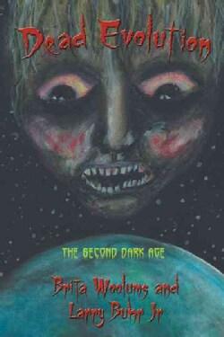 Dead Evolution: The Second Dark Age (Paperback)