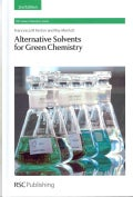 Alternative Solvents for Green Chemistry (Hardcover)