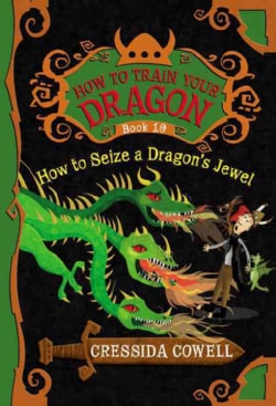 How to Seize a Dragon's Jewel: The Heroic Misadventures of Hiccup the Viking (Hardcover)