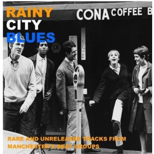 Various - Rainy City Blues (Rare & Unreleased Tracks From Manchester Beat Groups)