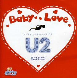 BAND OF THE SWEET DREAMS - BABY LOVE-U2