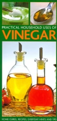 Practical Household Uses of Vinegar: Home Cures, Recipes, Everyday Hints and Tips (Paperback)