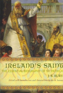 Ireland's Saint: The Essential Biography of St. Patrick (Paperback)