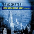 FRANK SINATRA - LONG AGO & FAR AWAY & OTHER HITS