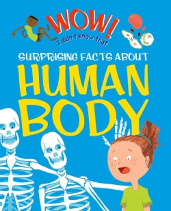 Surprising Facts About the Human Body (Hardcover)