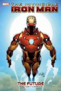 Invincible Iron Man 11: The Future (Hardcover)