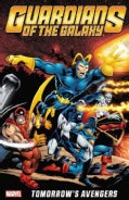 Guardians of the Galaxy: Tomorrow's Avengers 1 (Paperback)