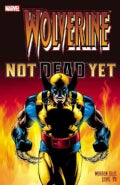 Wolverine: Not Dead Yet (Paperback)