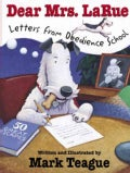 Dear Mrs. Larue: Letters from Obedience School (Hardcover)
