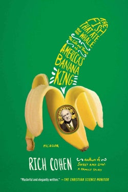 The Fish That Ate the Whale: The Life and Times of America's Banana King (Paperback)