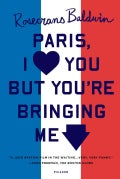 Paris, I Love You But You're Bringing Me Down (Paperback)