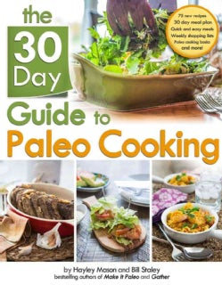 The 30 Day Guide to Paleo Cooking (Paperback)