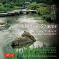Infinite Spaces: The Art and Wisdom of the Japanese Garden (Hardcover)