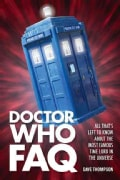 Doctor Who FAQ: All That's Left to Know About the Most Famous Time Lord in the Universe (Paperback)