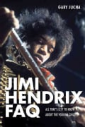 Jimi Hendrix Faq: All That's Left to Know About the Voodoo Child (Paperback)
