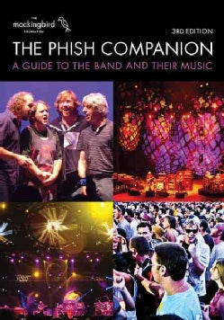 The Phish Companion: A Guide to the Band and Their Music (Paperback)