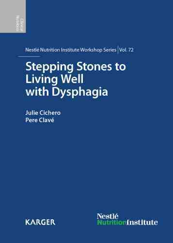 Stepping Stones to Living Well with Dysphagia: 72nd Nestle Nutrition Institute Workshop, Barcelona, May 2011 (Hardcover)