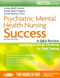 Psychiatric Mental Health Nursing Success: A Q & A Review Applying Critical Thinking to Test Taking (Paperback)