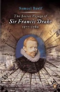 The Secret Voyage of Sir Francis Drake: 1557-1580 (Paperback)