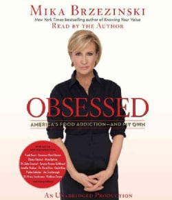 Obsessed: America's Food Addiction--and My Own (CD-Audio)