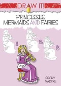 Draw It! Princesses, Mermaids and Fairies (Paperback)