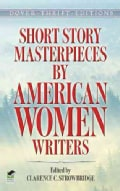 Short Story Masterpieces by American Women Writers (Paperback)