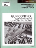 Gun Control: Restricting Rights or Protecting People? (Paperback)