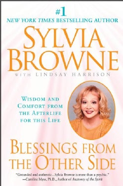 Blessings from the Other Side: Wisdom and Comfort from the Afterlife for This Life (Paperback)