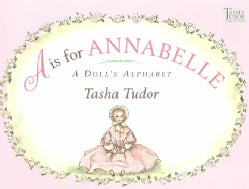 A Is for Annabelle: A Doll's Alphabet (Paperback)
