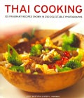 Thai Cooking: 125 Fragrant Recipes Shown in 250 Delectable Photographs (Paperback)