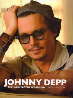 Johnny Depp: The Illustrated Biography (Hardcover)