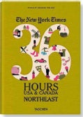 The New York Times 36 Hours USA & Canada Northeast (Paperback)