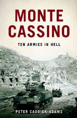 Monte Cassino: Ten Armies in Hell (Hardcover)