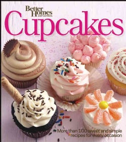 Better Homes and Gardens Cupcakes: More Than 100 Sweet and Simple Recipes for Every Occasion (Paperback)