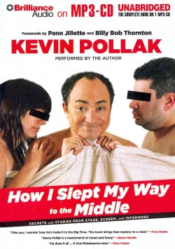 How I Slept My Way to the Middle: Secrets and Stories from Stage, Screen, and Interwebs (CD-Audio)